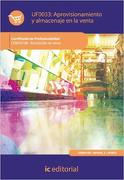 Aprovisionamiento y almacenaje en la venta. COMV0108 (Spanish Edition) - Antonio Viciana Pérez - IC Editorial