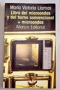 Libro del Microondas y Horno Convencional + Microondas - Maria Victoria Llamas - Alianza