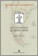 Auto Sacramental La Araucana - Andrés de Claramonte - Editorial Universitaria