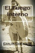 El Fuego Interno (spanish Edition) - Carlos Castaneda - Createspace Independent Publishing Platform