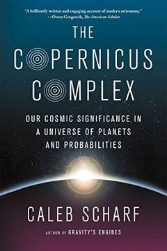 portada The Copernicus Complex: Our Cosmic Significance In A Universe Of Planets And Probabilities