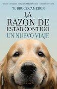 La Razon De Estar Contigo. Un Nuevo Viaje (spanish Edition) - W. Bruce Cameron - Roca