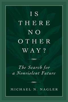 portada Is There no Other Way?  The Search for a Nonviolent Future (libro en Inglés)