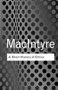 A Short History Of Ethics (routledge Classics) - Alasdair Macintyre - Routledge