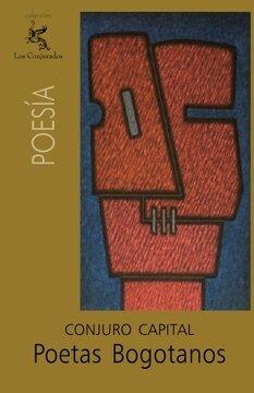 portada Poetas Bogotanos: Conjuro Capital (spanish Edition)