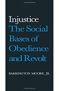 Injustice: The Social Bases Of Obedience And Revolt - Barrington Moore  Jr - Routledge