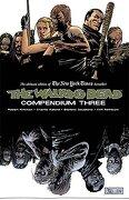 The Walking Dead: Compendium Three - Robert Kirkman - Image Comics