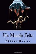 Un Mundo Feliz - Aldous Huxley - Createspace Independent Publishing Platform