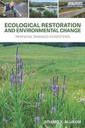 Ecological Restoration and Environmental Change: Renewing Damaged Ecosystems (libro en inglés) - Stuart K. Allison - Routledge