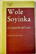 La Estacion del Caos - Wole Soyinka - Alfaguara