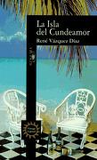 La Isla del Cundeamor - Rene Vazquez Diaz - Vintage Books