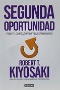 Segunda Oportunidad - Robert T. Kiyosaki - Aguilar