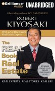 The Real Book Of Real Estate: Real Experts. Real Stories. Real Life. - Robert T. Kiyosaki - Brilliance Audio
