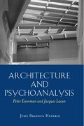 Architecture and Psychoanalysis: Peter Eisenman and Jacques Lacan (libro en Inglés) - Professor John Shannon Hendrix; Peter Eisenman; Jacques Lacan - Peter Lang Publishing Inc
