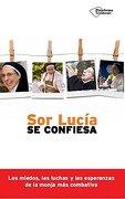 Sor Lucía Se Confiesa (testimonio (plataforma)) - Caram Sor Lucía - Plataforma Testimonio