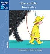 Mascota Lobo (mis Cuentos Favoritos Tren Azul) - Roberto Aliaga Sánchez - Edebé
