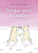 Porque Eres Amigo (albumes (edelvives)) - Guido Van Genechten - Editorial Luis Vives (edelvives)
