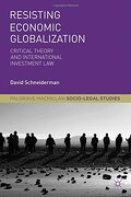 Resisting Economic Globalization: Critical Theory and International Investment law (Palgrave Macmillan Socio-Legal Studies) (libro en Inglés) - Professor David Schneiderman - Palgrave Macmillan
