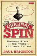 Original Spin: Downing Street and the Press in Victorian Britain (libro en Inglés) - Paul Brighton - I.B. Tauris & Co. Ltd.