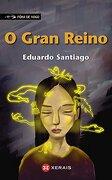 O Gran Reino (infantil E Xuvenil - Fóra De Xogo) - Eduardo Santiago - Xerais