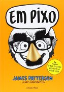 Em Pixo (Biblioteca James Patterson) - James Patterson - Estrella Polar