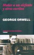 Matar a un Elefante y Otros Escritos - Orwell George - Fondo de Cultura Económica