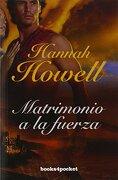 Matrimonio A La Fuerza (books4pocket) (books4pocket Romántica) - Hannah Howell - Books4pocket