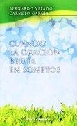 Cuando La Oración Brota En Sonetos (la Fonte) - Bernardo Velado,carmelo García - Monte Carmelo