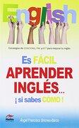 Es Fácil Aprender Ingles... ¡si Sabes Cómo! (superate Y Triunfa) - Ángel F. Briones Barco - Jorge A. Mestas. Ediciones Escolares