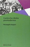 Contra los Ídolos Posmodernos (Biblioteca Herder) - Pierangelo Sequeri - Herder