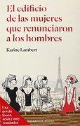 El Edificio De Las Mujeres Que Renunciaron A Los Hombres (reservoir Books, Band 101111) - Karine Lambert - Literatura Random House