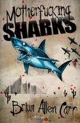 Motherfucking Sharks - Brian Allen Carr - Lazy Fascist Press