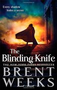The Blinding Knife: Book 2 Of Lightbringer (lightbringer Trilogy) - Brent Weeks - Orbit
