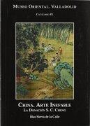China. Arte Inefable: La Dominación S. C. Cheng (museo Oriental. Valladolid) - Blas Sierra De La Calle - Castilla Ediciones