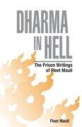 Dharma In Hell: The Prison Writings Of Fleet Maull - Fleet Maull - Prison Dharma Network