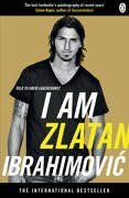 I Am Zlatan Ibrahimovic - Zlatan Ibrahimovic,david Lagercrantz,ruth Urbom - Penguin Books Ltd