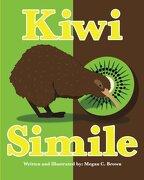 Kiwi Simile - Ms. Megan C Brown - Createspace Independent Publishing Platform
