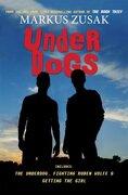 Underdogs - Markus Zusak - Arthur A. Levine Books