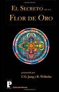 El Secreto De La Flor De Oro (spanish Edition) - Carl Gustav Jung - Createspace Independent Publishing Platform