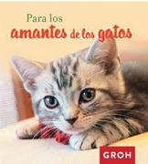Para Los Amantes De Los Gatos - Groh - Editorial Groh S.L.