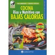 Cocina Rica y Nutritiva con Bajas Calorías (Vida y Salud - EQUIPO EDITORIAL - KMP