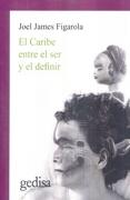 CARIBE ENTRE EL SER Y EL DEFINIR, EL