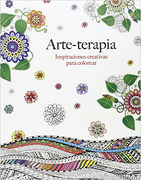 Arte-Terapia: Inspiraciones Creativas Para Colorear - Christina Rose - Alma