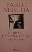 El Libro de las Preguntas - Pablo Neruda - Planeta