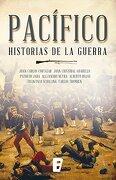 Pacifico. Historias de la Guerra - Varios Autores - Ediciones B