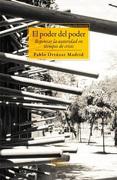 El Poder del Poder. Repensar la Autoridad en Tiempos de Crisis - Pablo Ortuzar Madrid - Tajamar Editores