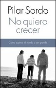 No Quiero Crecer - Pilar Sordo - Planeta