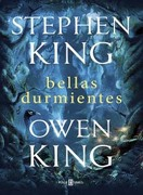 Bellas Durmientes - Stephen King y Owen King - Plaza & Janés