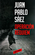 Operación Requiem - Juan Pablo Sáez - Reservoir Books