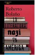 La Literatura Nazi en América - Roberto Bolaño - Alfaguara